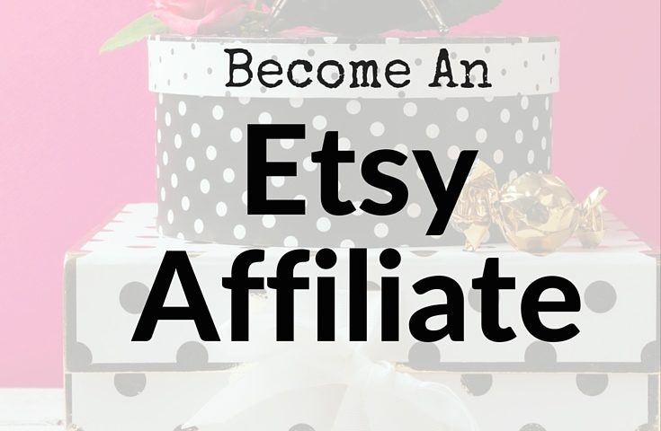 Etsy Affiliate Program: Get Paid To Share