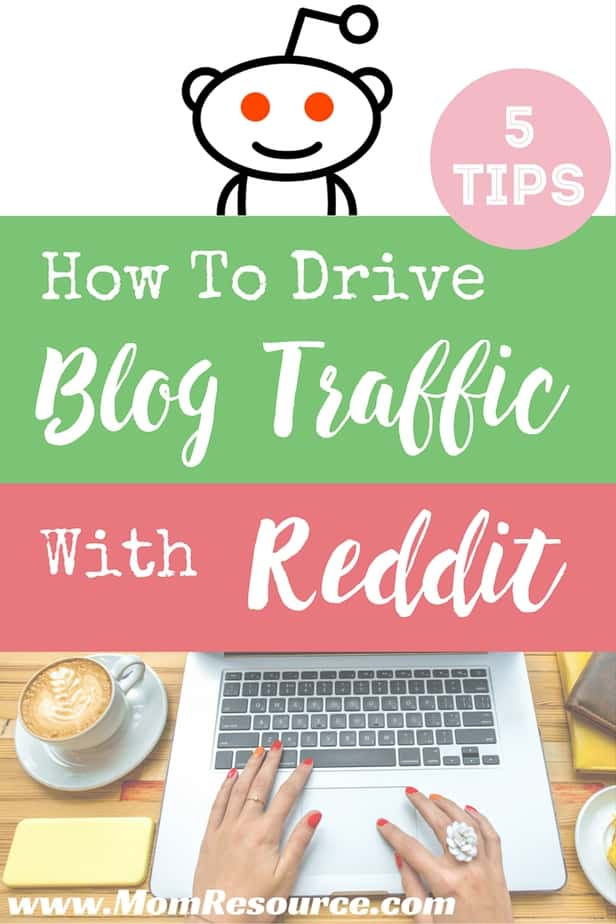 How to Drive Blog Traffic with Reddit: 5 Tips to Get Started with Reddit & Use Reddit to Drive Traffic to Your Blog Quickly! http://www.momresource.com/reddit