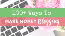 100+ Ways To Make Money Blogging