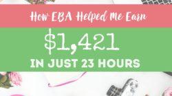 How EBA Helped Me Earn $1,421 in Hours