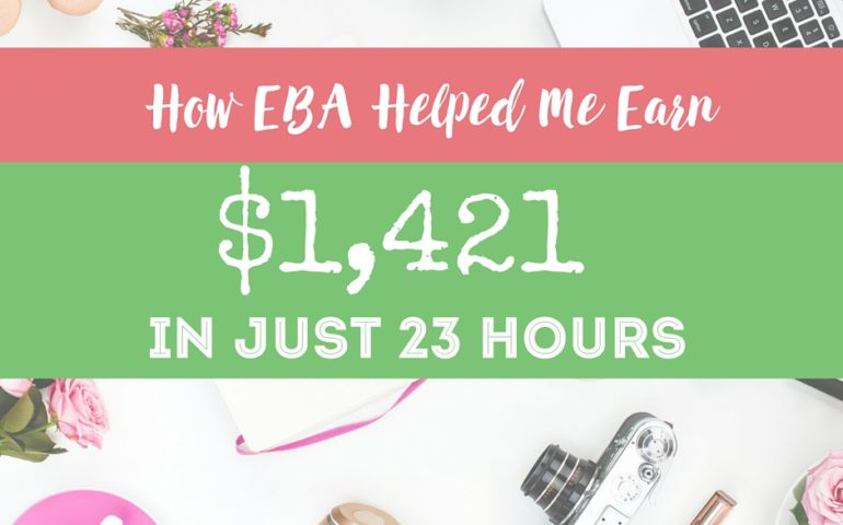 How EBA Helped Me Earn $1,421 in Hours