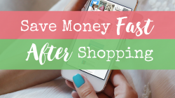 Save Money Fast… AFTER You Shop