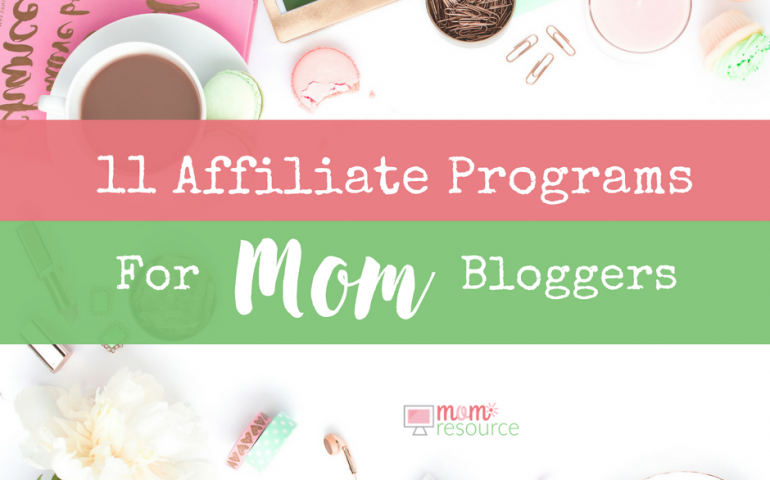 11 Affiliate Programs For Mom Bloggers