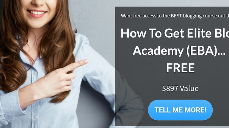 Elite Blog Academy – Get It FREE 2018 ($897 Value)