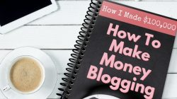 How I Made $100,000 Blogging & How To Make Money Blogging
