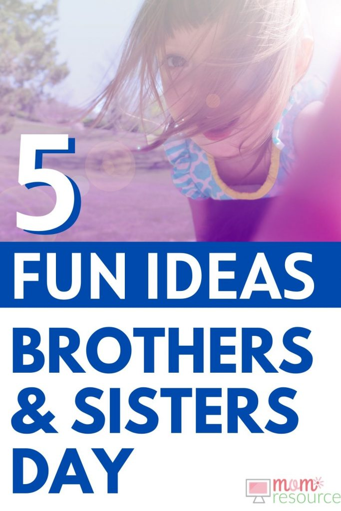 brothers and sisters day ideas